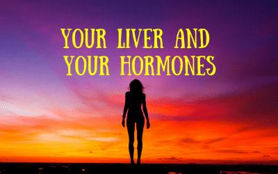 Healthy liver, healthy hormones