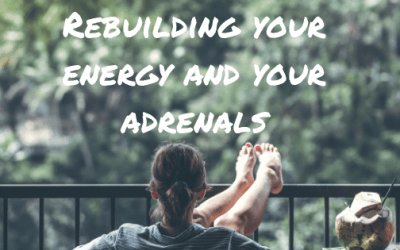 REBUILDING YOUR ENERGY AND YOUR ADRENALS